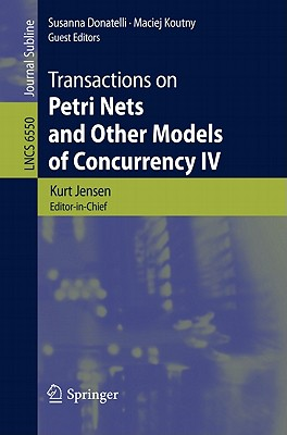 Transactions on Petri Nets and Other Models of Concurrency IV By Donatelli, Maciej